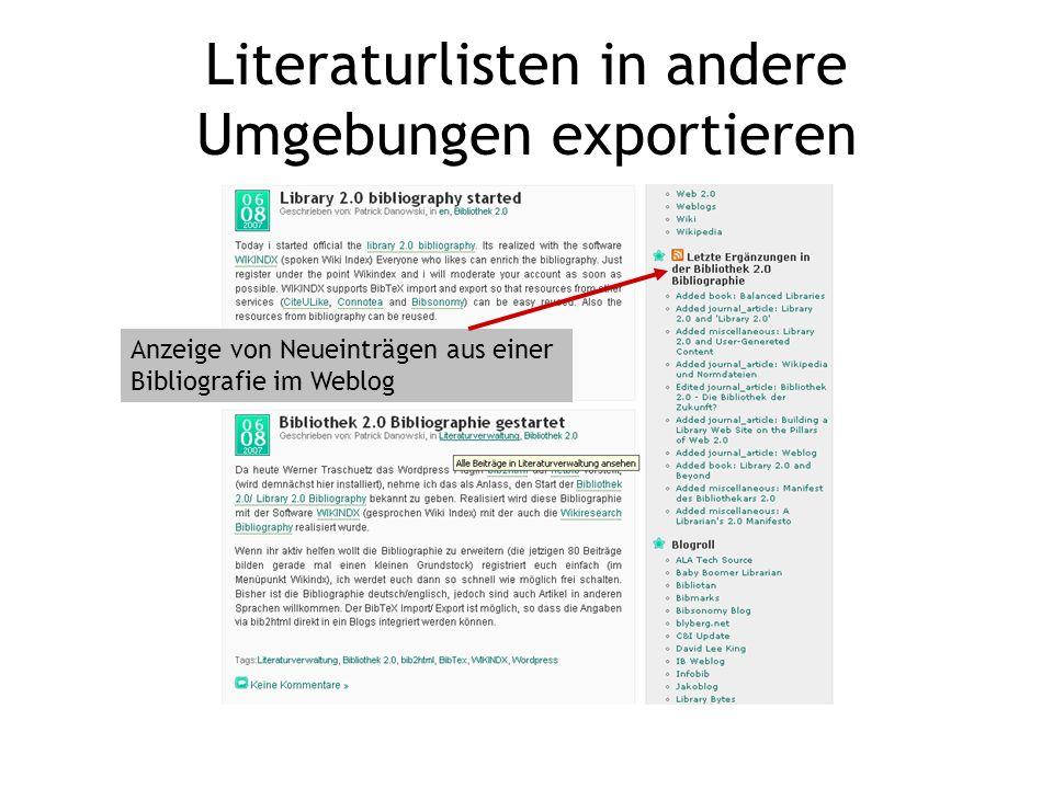 Literaturlisten in andere Umgebungen exportieren Anzeige von Neueinträgen aus einer Bibliografie im Weblog