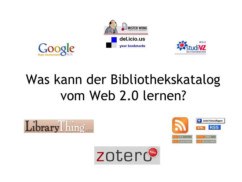 Was kann der Bibliothekskatalog vom Web 2.0 lernen