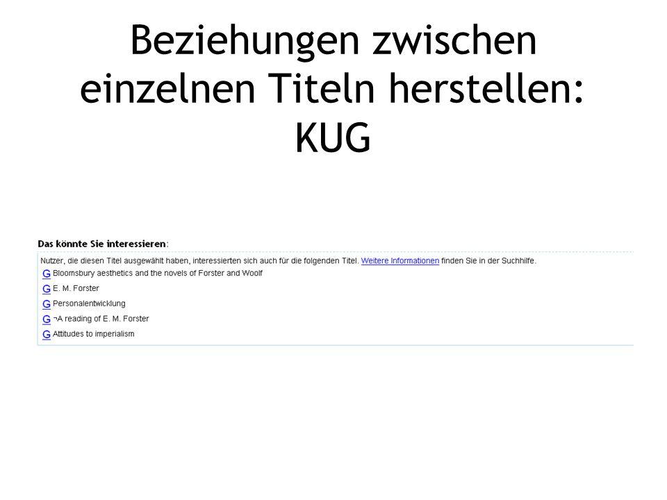 Beziehungen zwischen einzelnen Titeln herstellen: KUG