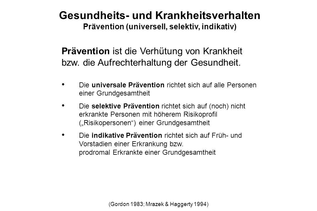 Prävention ist die Verhütung von Krankheit bzw. die Aufrechterhaltung der Gesundheit. Die universale Prävention richtet sich auf alle Personen einer G