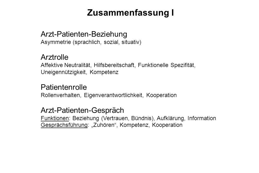 Arzt-Patienten-Beziehung Asymmetrie (sprachlich, sozial, situativ) Arztrolle Affektive Neutralität, Hilfsbereitschaft, Funktionelle Spezifität, Uneige