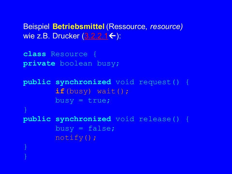Beispiel Betriebsmittel (Ressource, resource) wie z.B.