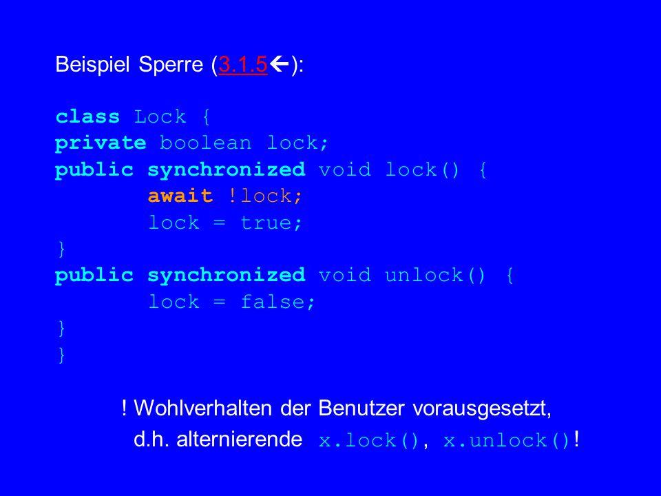 3.2.3 Nachrüsten von Synchronisation am Beispiel Schlange mit exceptions  Puffer ohne exceptions class LinearQueue implements Queue { public final int size; protected int count;......