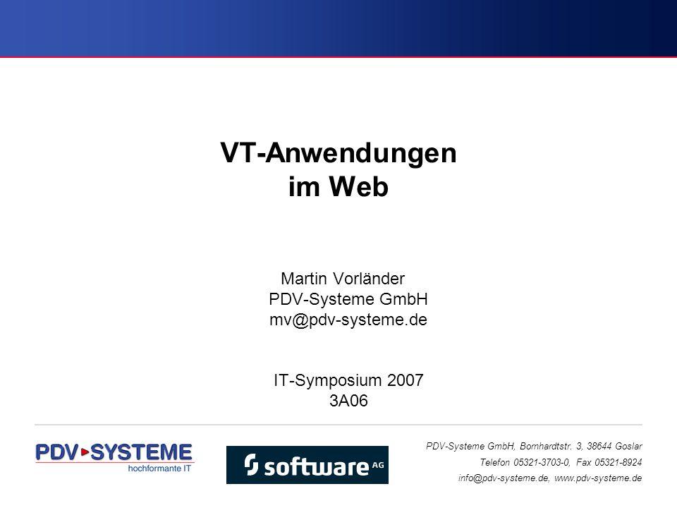 PDV-Systeme GmbH, Bornhardtstr. 3, 38644 Goslar Telefon 05321-3703-0, Fax 05321-8924 info@pdv-systeme.de, www.pdv-systeme.de VT-Anwendungen im Web Mar
