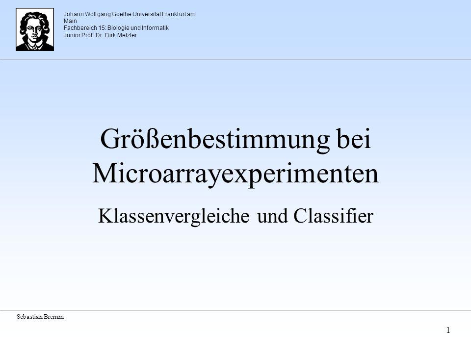 Johann Wolfgang Goethe Universität Frankfurt am Main Fachbereich 15: Biologie und Informatik Junior Prof. Dr. Dirk Metzler Sebastian Bremm 1 Größenbes