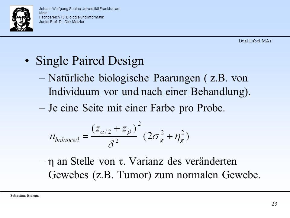 Johann Wolfgang Goethe Universität Frankfurt am Main Fachbereich 15: Biologie und Informatik Junior Prof. Dr. Dirk Metzler Sebastian Bremm 23 Dual Lab