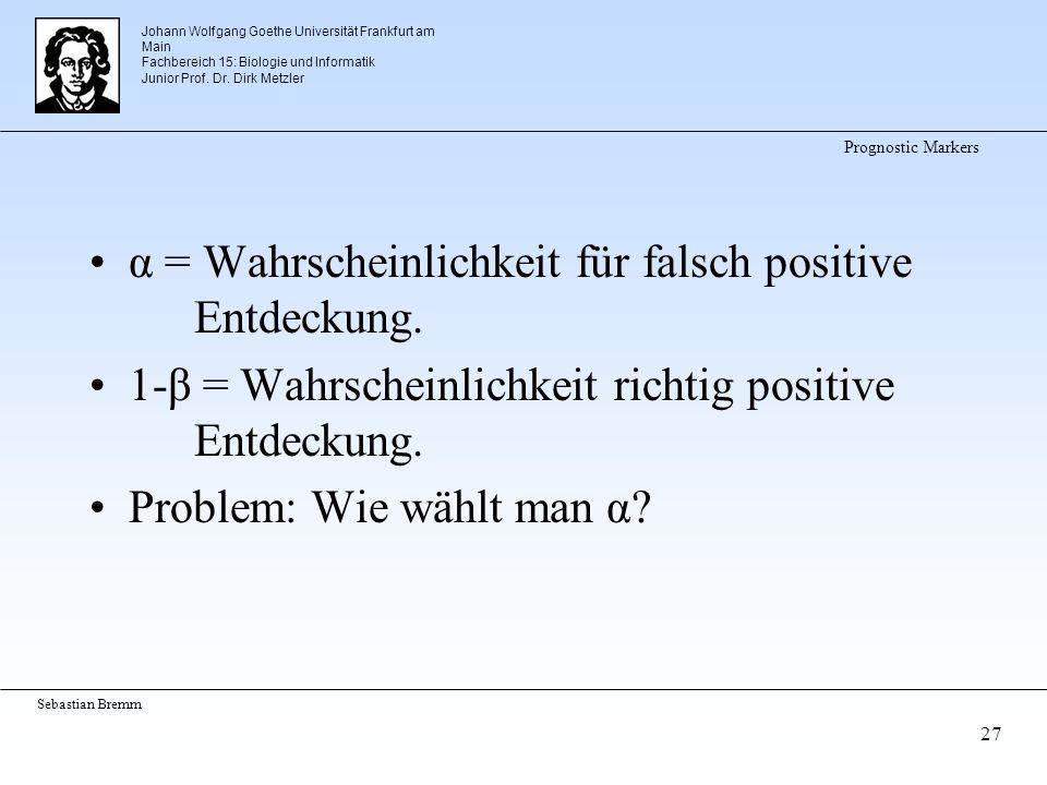 Johann Wolfgang Goethe Universität Frankfurt am Main Fachbereich 15: Biologie und Informatik Junior Prof. Dr. Dirk Metzler Sebastian Bremm 27 Prognost