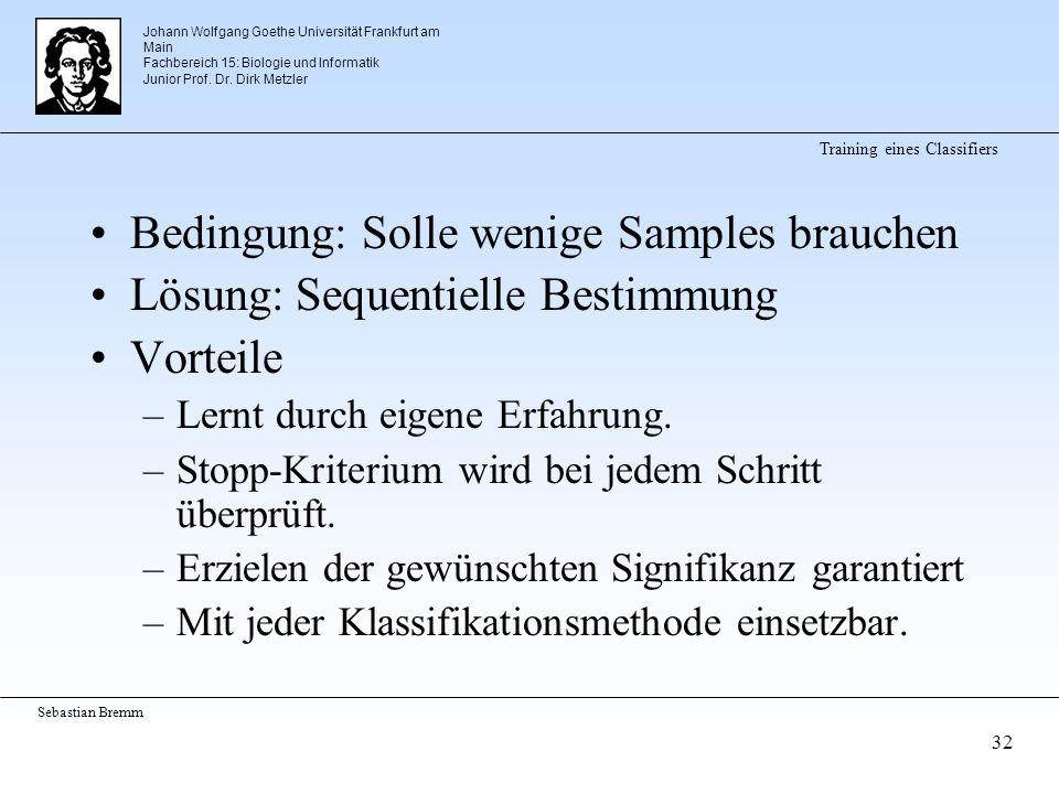 Johann Wolfgang Goethe Universität Frankfurt am Main Fachbereich 15: Biologie und Informatik Junior Prof. Dr. Dirk Metzler Sebastian Bremm 32 Training