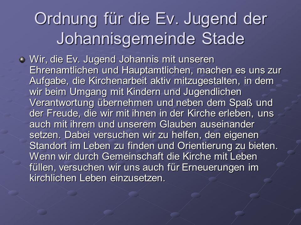 Ordnung für die Ev. Jugend der Johannisgemeinde Stade Wir, die Ev.