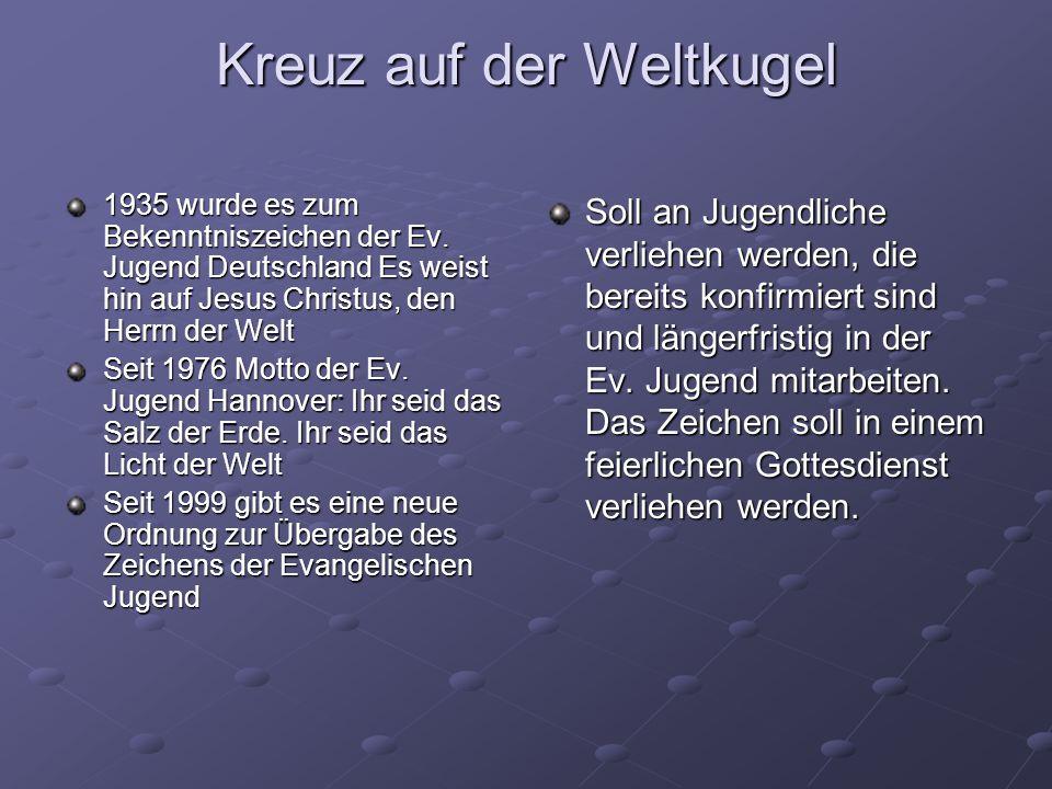 Kreuz auf der Weltkugel 1935 wurde es zum Bekenntniszeichen der Ev.