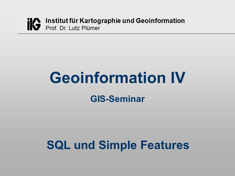 Till Baberg - GIS-Seminar - SS 02 - SQL und Simple Features - 13.06.0222 Methoden - LineString, Line, LinearRing NumPoints( ):Integer- Anzahl der Punkte im LineString PointN(N:Integer):Point- Punkt n aus LineString l AnfrageAusgabe