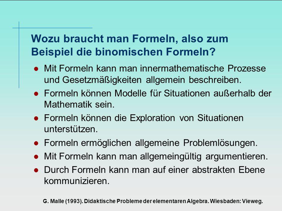Wozu braucht man Formeln, also zum Beispiel die binomischen Formeln.