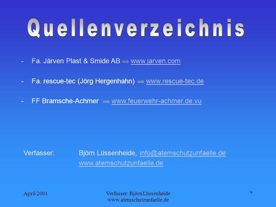 April 2001Verfasser: Björn Lüssenheide www.atemschutzunfaelle.de 6 - Fortschleifen von verunfallten Personen - Öffnung von Türen - Selbstrettung, als