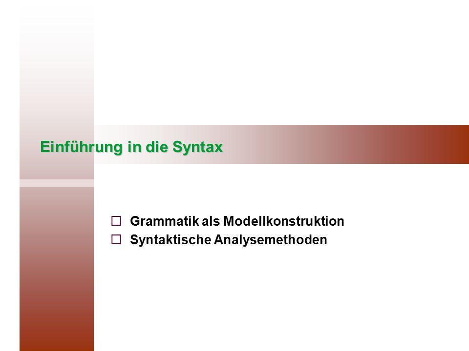 Einführung in die Syntax   Grammatik als Modellkonstruktion   Syntaktische Analysemethoden
