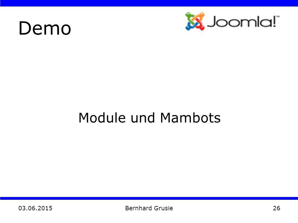 03.06.2015 Bernhard Grusie26 Demo Module und Mambots