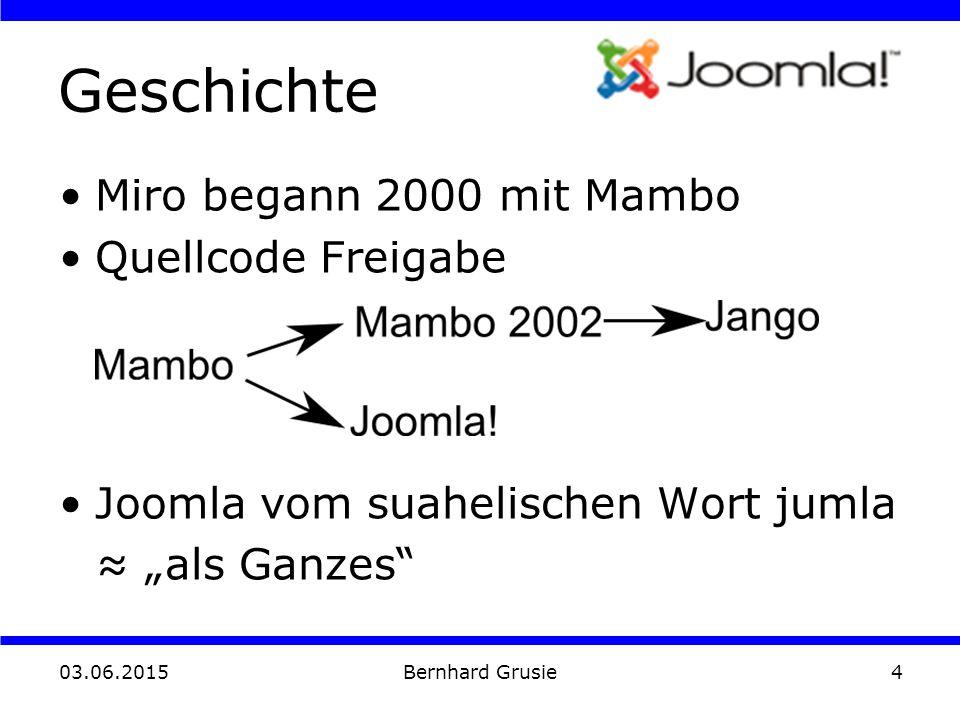 """03.06.2015 Bernhard Grusie4 Geschichte Miro begann 2000 mit Mambo Quellcode Freigabe Joomla vom suahelischen Wort jumla ≈ """"als Ganzes"""""""