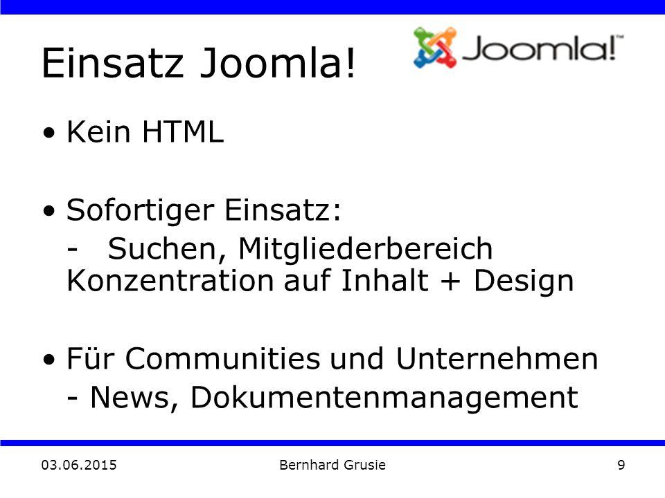03.06.2015 Bernhard Grusie9 Einsatz Joomla.