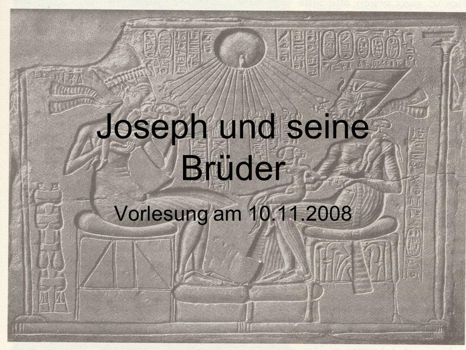 Joseph und seine Brüder Vorlesung am 10.11.2008