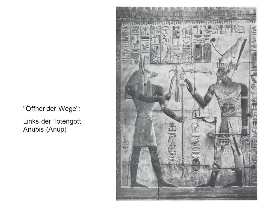 Öffner der Wege : Links der Totengott Anubis (Anup)