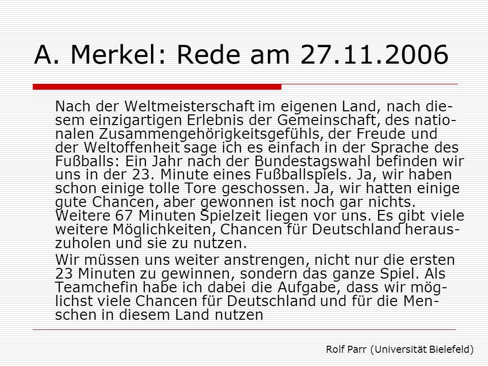 A. Merkel: Rede am 27.11.2006 Nach der Weltmeisterschaft im eigenen Land, nach die- sem einzigartigen Erlebnis der Gemeinschaft, des natio- nalen Zusa