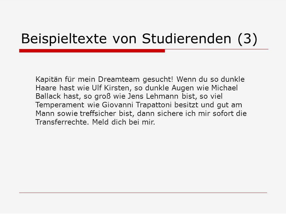 Beispieltexte von Studierenden (3) Kapitän für mein Dreamteam gesucht.