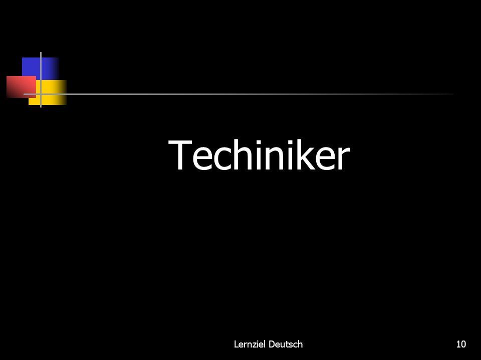Lernziel Deutsch10 Techiniker