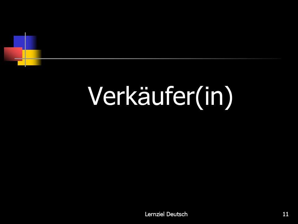 Lernziel Deutsch11 Verk ä ufer(in)