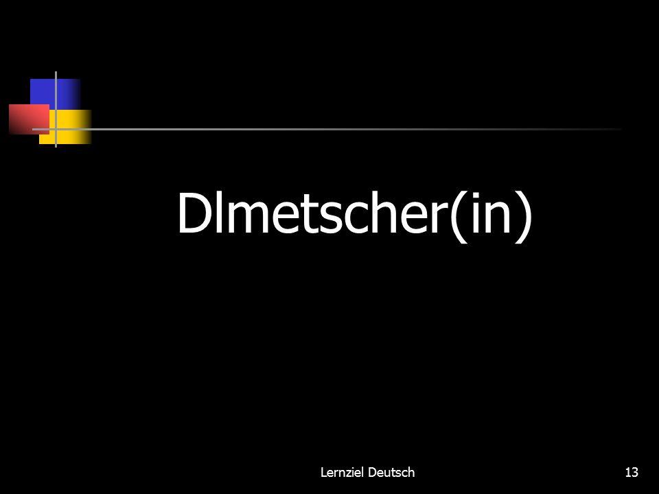 Lernziel Deutsch13 Dlmetscher(in)