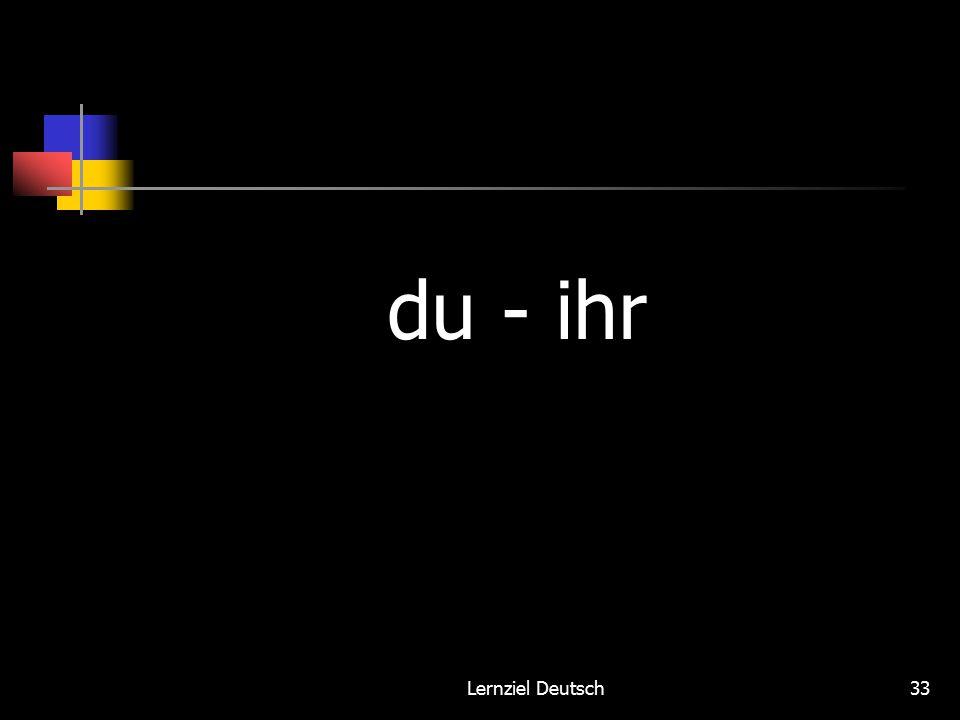 Lernziel Deutsch33 du - ihr