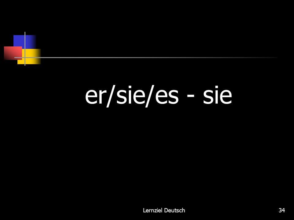 Lernziel Deutsch34 er/sie/es - sie