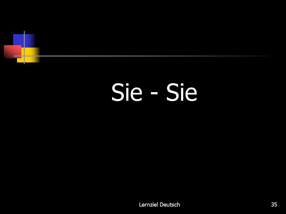 Lernziel Deutsch35 Sie - Sie