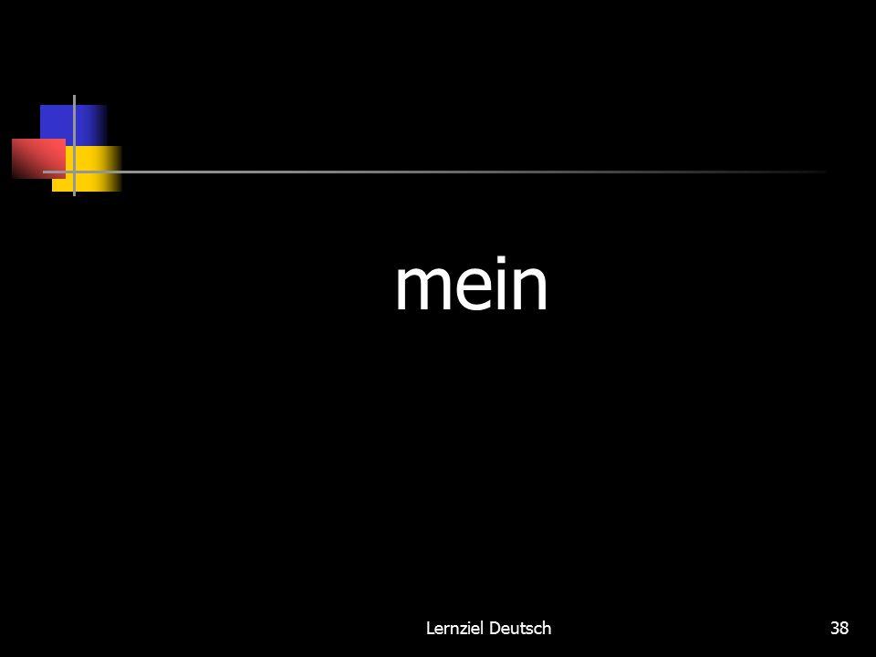 Lernziel Deutsch38 mein