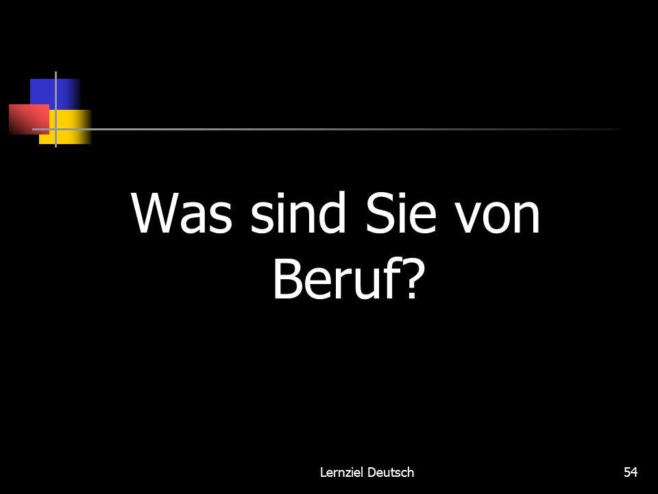 Lernziel Deutsch54 Was sind Sie von Beruf
