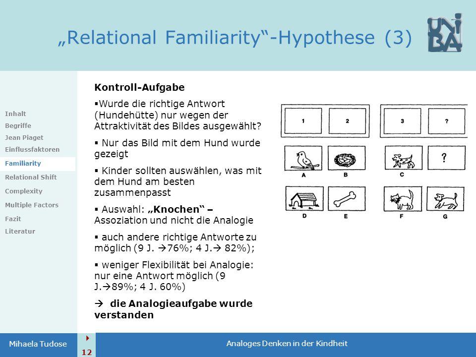 """ 12 Analoges Denken in der Kindheit Mihaela Tudose """"Relational Familiarity""""-Hypothese (3) Kontroll-Aufgabe  Wurde die richtige Antwort (Hundehütte)"""