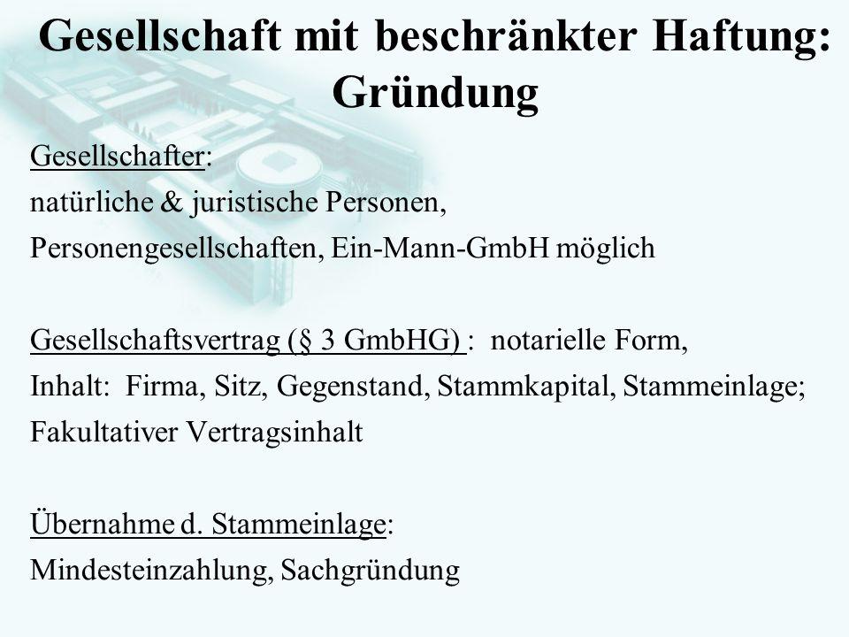 GesellschaftsrechtProf. Dr. Hans Haarmeyer Gesellschafter: natürliche & juristische Personen, Personengesellschaften, Ein-Mann-GmbH möglich Gesellscha