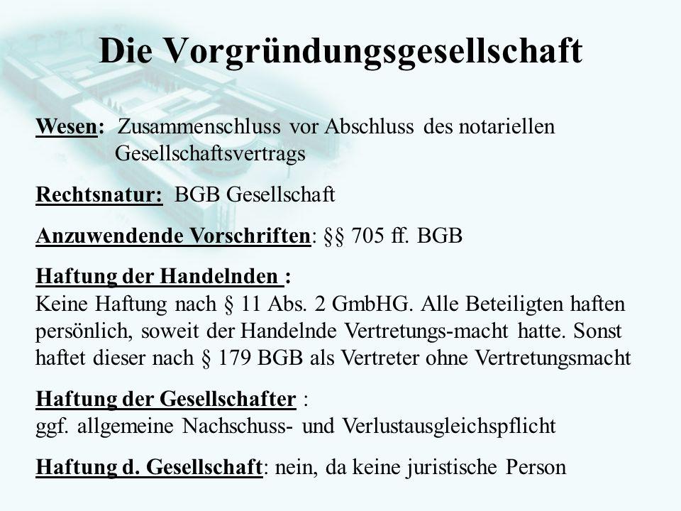 GesellschaftsrechtProf. Dr. Hans Haarmeyer Die Vorgründungsgesellschaft Wesen: Zusammenschluss vor Abschluss des notariellen Gesellschaftsvertrags Rec