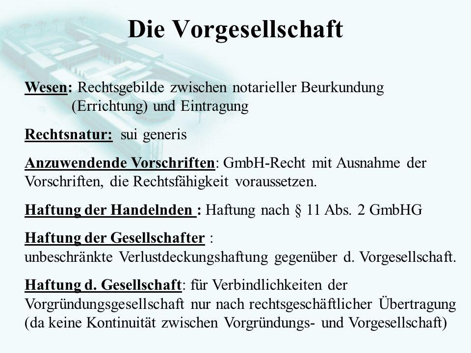 GesellschaftsrechtProf. Dr. Hans Haarmeyer Die Vorgesellschaft Wesen: Rechtsgebilde zwischen notarieller Beurkundung (Errichtung) und Eintragung Recht