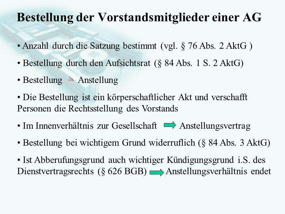 GesellschaftsrechtProf. Dr. Hans Haarmeyer Bestellung der Vorstandsmitglieder einer AG Anzahl durch die Satzung bestimmt (vgl. § 76 Abs. 2 AktG ) Best