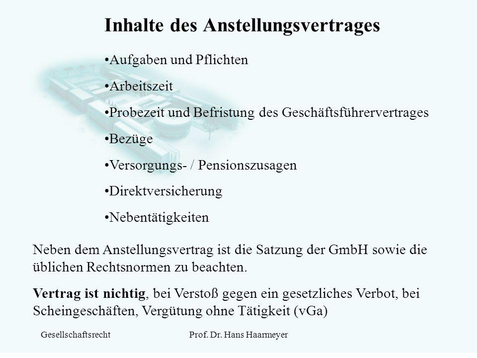 GesellschaftsrechtProf. Dr. Hans Haarmeyer Inhalte des Anstellungsvertrages Aufgaben und Pflichten Arbeitszeit Probezeit und Befristung des Geschäftsf