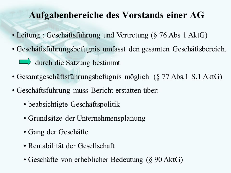 GesellschaftsrechtProf. Dr. Hans Haarmeyer Aufgabenbereiche des Vorstands einer AG Leitung : Geschäftsführung und Vertretung (§ 76 Abs 1 AktG) Geschäf