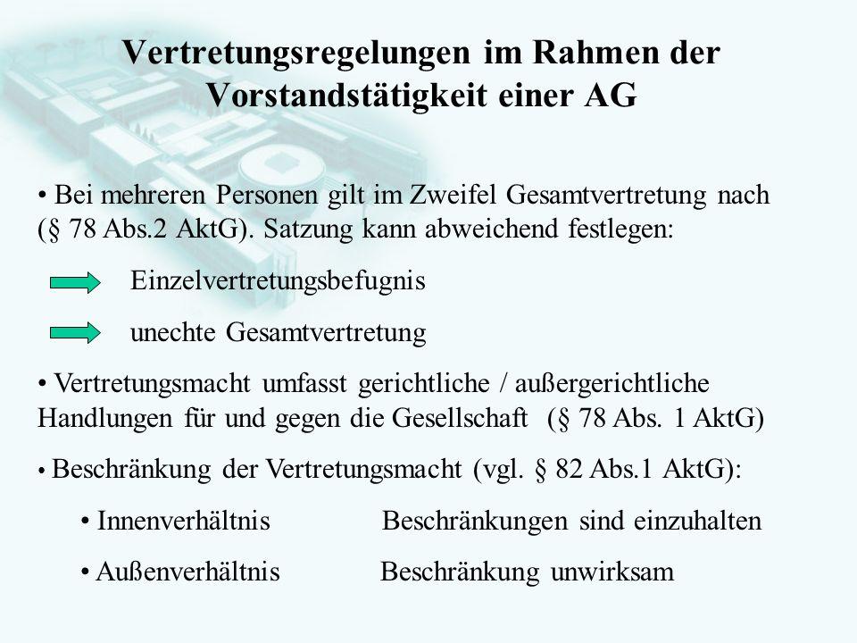 GesellschaftsrechtProf. Dr. Hans Haarmeyer Vertretungsregelungen im Rahmen der Vorstandstätigkeit einer AG Bei mehreren Personen gilt im Zweifel Gesam