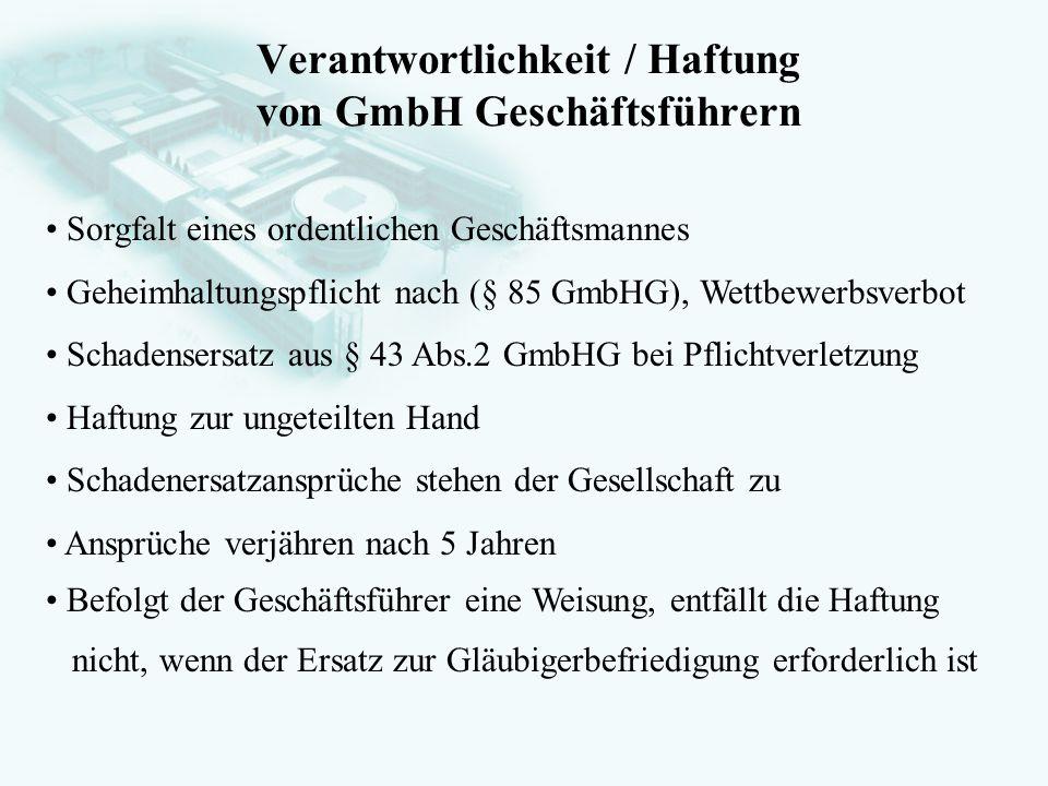 GesellschaftsrechtProf. Dr. Hans Haarmeyer Verantwortlichkeit / Haftung von GmbH Geschäftsführern Sorgfalt eines ordentlichen Geschäftsmannes Geheimha