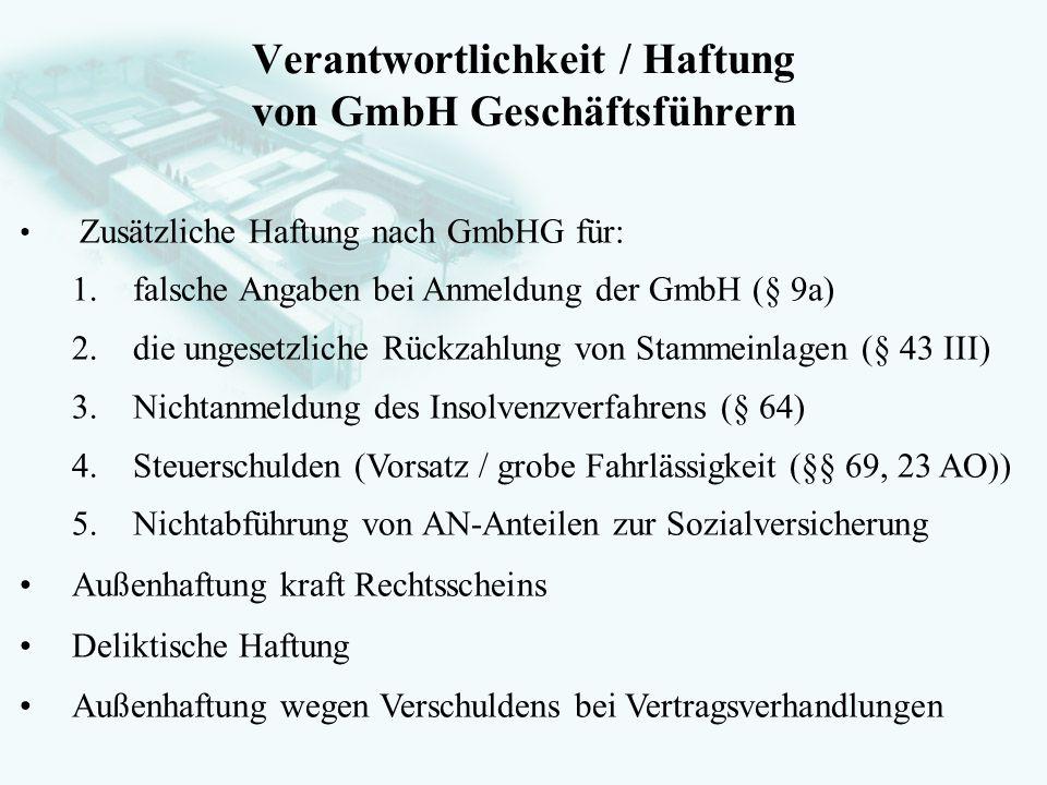 GesellschaftsrechtProf. Dr. Hans Haarmeyer Verantwortlichkeit / Haftung von GmbH Geschäftsführern Zusätzliche Haftung nach GmbHG für: 1. falsche Angab
