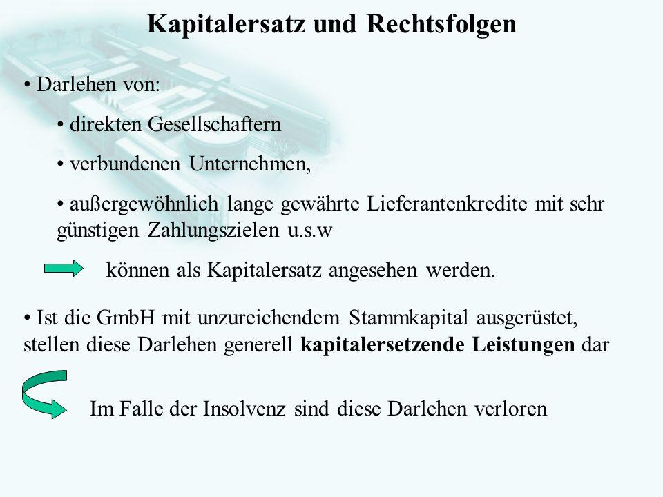 GesellschaftsrechtProf. Dr. Hans Haarmeyer Kapitalersatz und Rechtsfolgen Darlehen von: direkten Gesellschaftern verbundenen Unternehmen, außergewöhnl