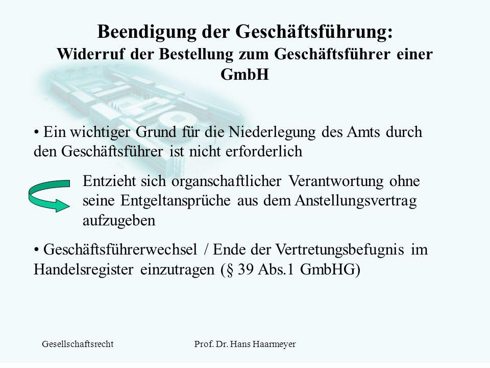 GesellschaftsrechtProf. Dr. Hans Haarmeyer Beendigung der Geschäftsführung: Widerruf der Bestellung zum Geschäftsführer einer GmbH Ein wichtiger Grund