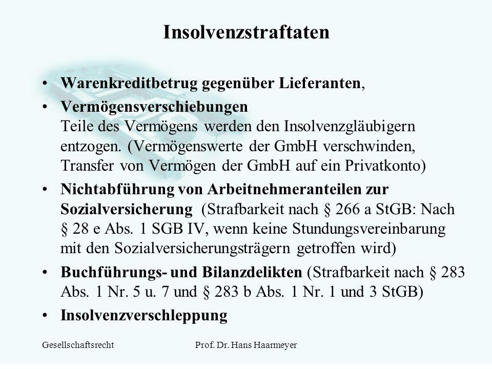 GesellschaftsrechtProf. Dr. Hans Haarmeyer Insolvenzstraftaten Warenkreditbetrug gegenüber Lieferanten, Vermögensverschiebungen Teile des Vermögens we