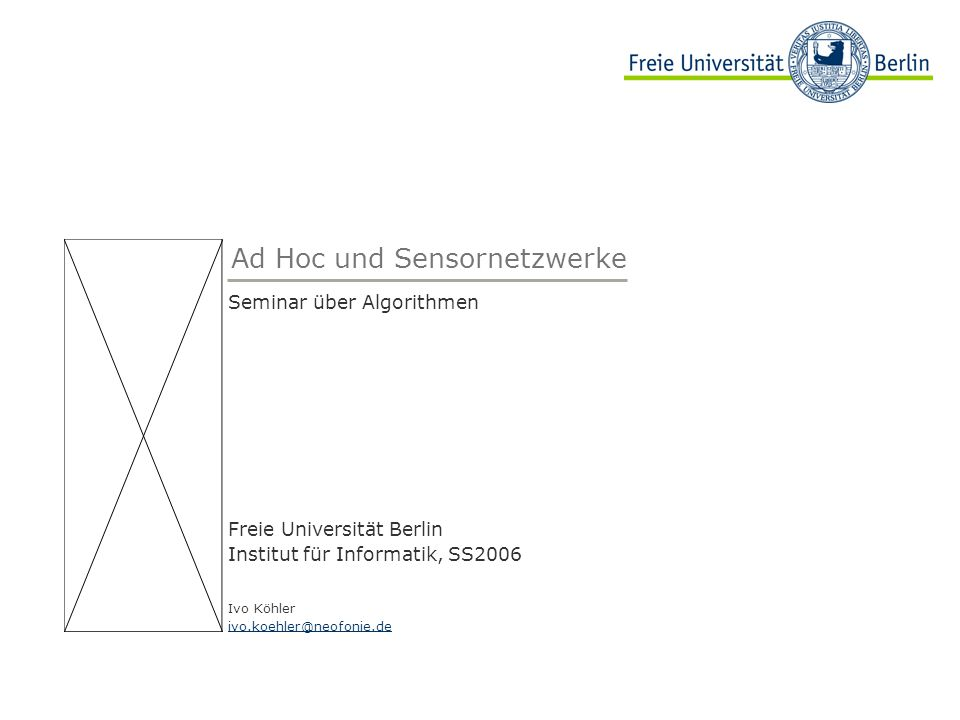 2 Seminar über Algorithmen, Ad Hoc & Sensor Netzwerke, 07.