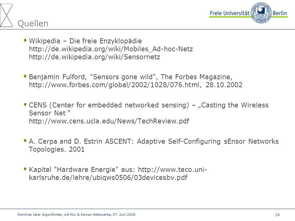 29 Seminar über Algorithmen, Ad Hoc & Sensor Netzwerke, 07. Juni 2006 Quellen  Wikipedia – Die freie Enzyklopädie http://de.wikipedia.org/wiki/Mobile