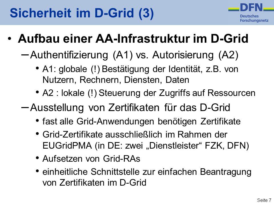Seite 7 Aufbau einer AA-Infrastruktur im D-Grid – Authentifizierung (A1) vs.