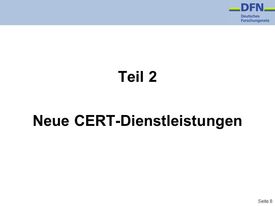 Seite 8 Teil 2 Neue CERT-Dienstleistungen